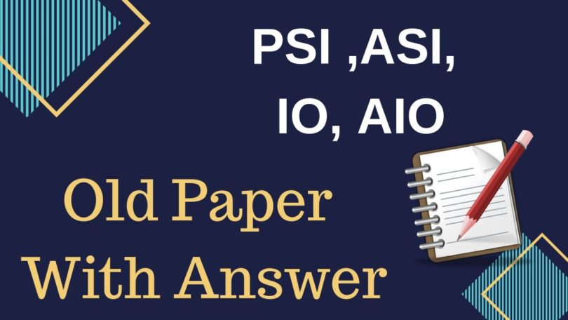 ASI PSI IO AIO Previous year old Question Paper