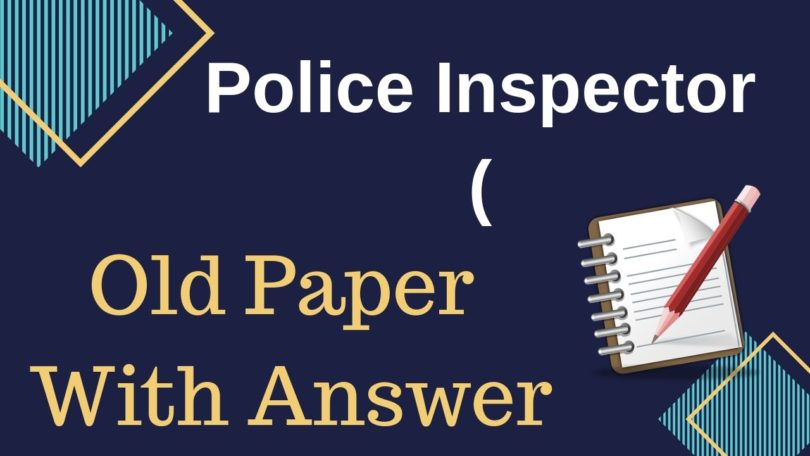 Police inspector (PI) Previous Paper Old Question Paper With Answer Key